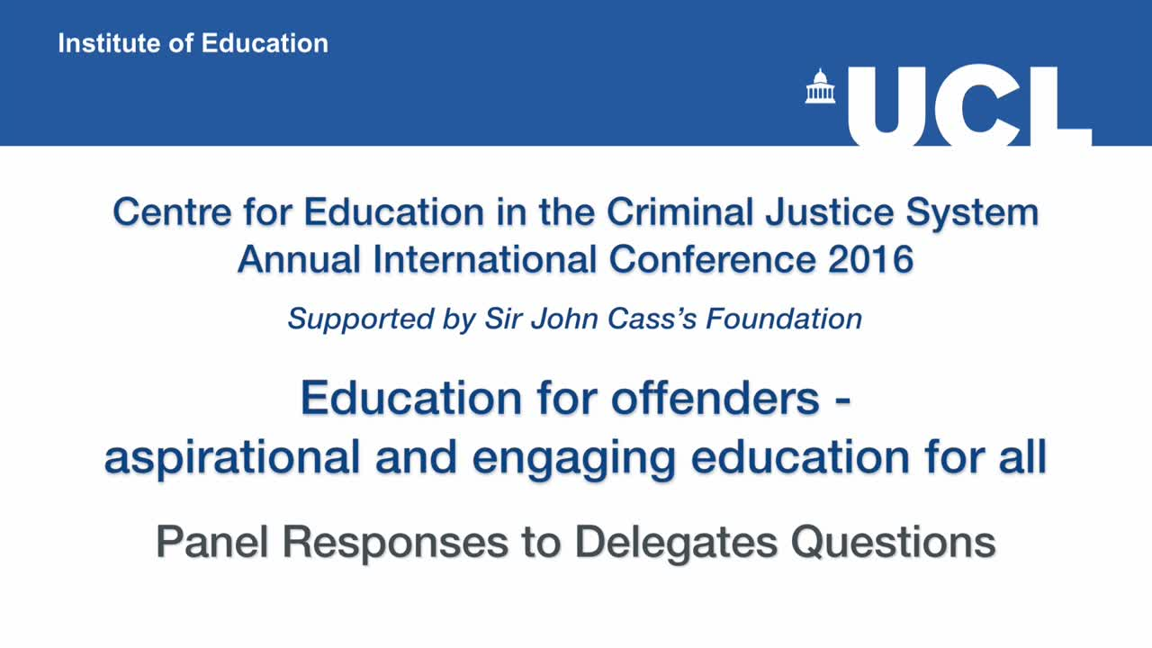 Education for offenders - aspirational and engaging education for all - Panel Response to Delegates Questions