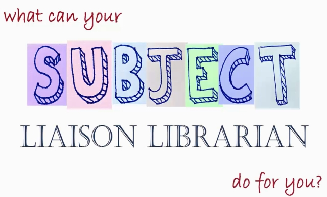 What can your Subject Liaison Librarian do for you?