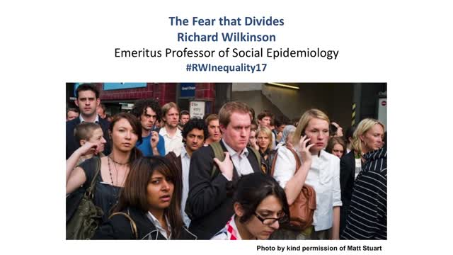Inaugural Richard Wilkinson Lecture: The Fear that Divides